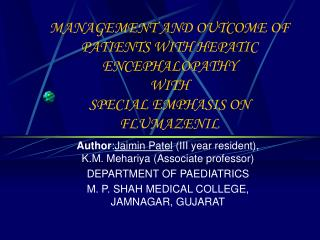 MANAGEMENT AND OUTCOME OF PATIENTS WITH HEPATIC ENCEPHALOPATHY                              WITH