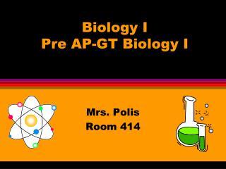 Biology I  Pre AP-GT Biology I