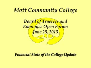 Mott Community College Board of Trustees and  Employee Open Forum June 25, 2013