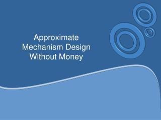Approximate Mechanism Design Without Money