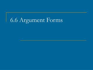 6.6 Argument Forms