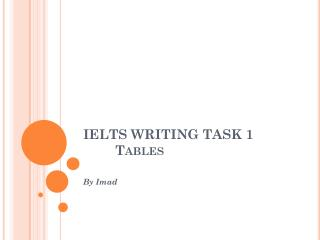 IELTS WRITING TASK 1	 Tables