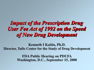 Impact of the Prescription Drug User Fee Act of 1992 on the Speed of New Drug Development