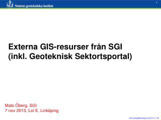 Externa GIS-resurser fr�n SGI  (inkl. Geoteknisk Sektortsportal)