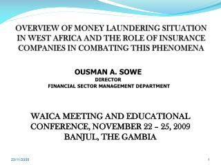 OVERVIEW OF MONEY LAUNDERING SITUATION IN WEST AFRICA AND THE ROLE OF INSURANCE COMPANIES IN COMBATING THIS PHENOMENA