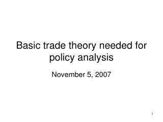 Basic trade theory needed for policy analysis