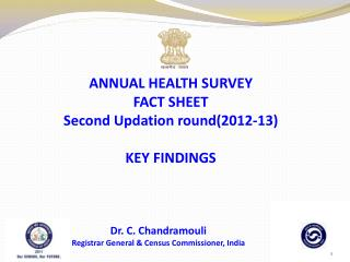 ANNUAL HEALTH SURVEY FACT SHEET Second  Updation  round(2012-13) KEY FINDINGS