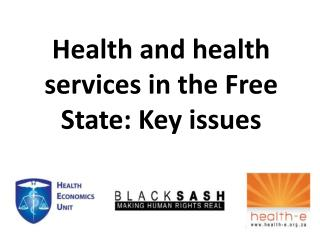Health and health services in the Free State: Key issues