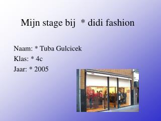 Mijn stage bij  * didi fashion