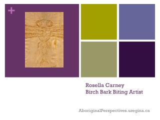 Rosella Carney Birch Bark Biting Artist