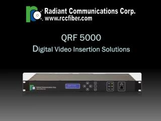 QRF 5000 D igital Video Insertion Solutions