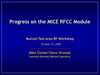 Progress on the MICE RFCC Module
