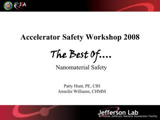 Accelerator Safety Workshop 2008