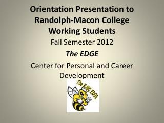 Orientation Presentation to  Randolph-Macon College Working Students