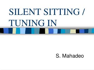 SILENT SITTING / TUNING IN