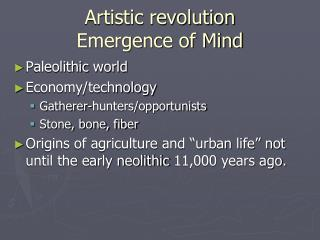Artistic revolution Emergence of Mind