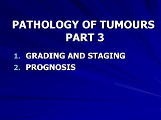PATHOLOGY OF TUMOURS  PART 3