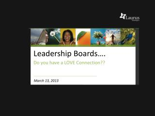 Leadership Boards…. Do you have a LOVE Connection??