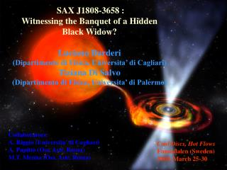 SAX J1808-3658 :  Witnessing the Banquet of a Hidden  Black Widow? Luciano Burderi
