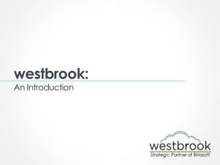 westbrook :  An Introduction