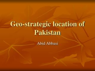Geo-strategic location of Pakistan