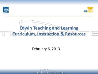 Edwin Teaching and Learning  Curriculum, Instruction & Resources
