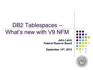DB2 Tablespaces �  What�s new with V9 NFM