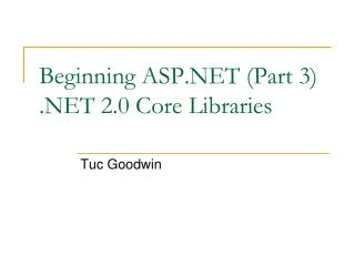 Beginning ASP.NET (Part 3) .NET 2.0 Core Libraries