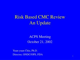 Risk Based CMC Review An Update