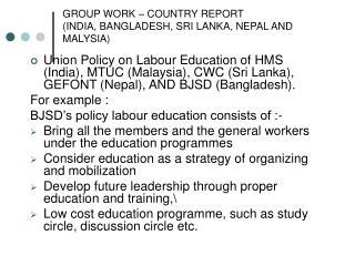 GROUP WORK � COUNTRY REPORT (INDIA, BANGLADESH, SRI LANKA, NEPAL AND MALYSIA)
