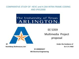 COMPARATIVE STUDY OF  HEVC and H.264 INTRA  FRAME CODING   AND JPEG2000