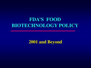 FDA'S  FOOD BIOTECHNOLOGY POLICY