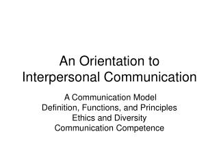An Orientation to Interpersonal Communication