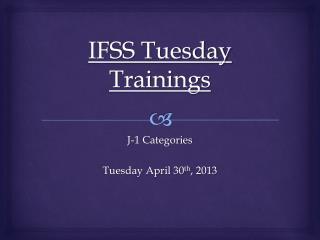 IFSS Tuesday Trainings