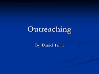 Outreaching