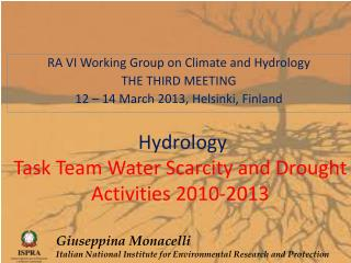 Hydrology  Task Team Water  Scarcity  and  Drought Activities  2010-2013