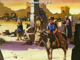 Nehemiah 3-5