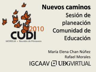 Nuevos caminos Sesión de planeación Comunidad de Educación