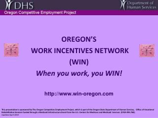 OREGON'S  WORK INCENTIVES NETWORK  (WIN) When you work, you WIN! win-oregon