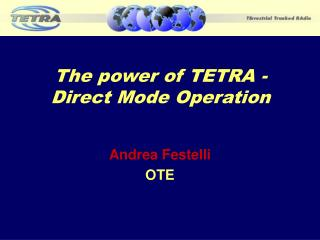 The power of TETRA - Direct Mode Operation