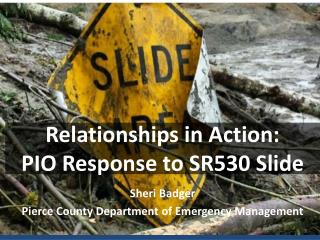 Relationships in Action: PIO Response to SR530 Slide