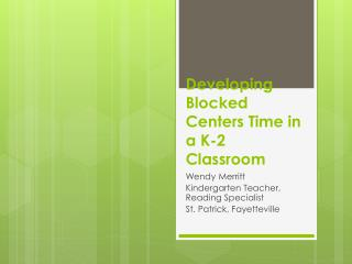 Developing Blocked Centers Time in a K-2 Classroom