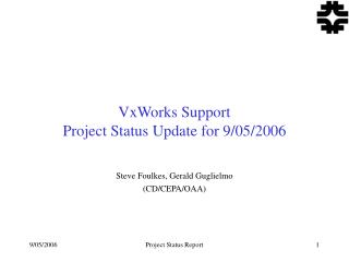VxWorks Support Project Status Update for 9/05/2006