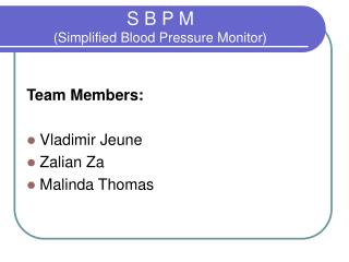 S B P M Simplified Blood Pressure Monitor