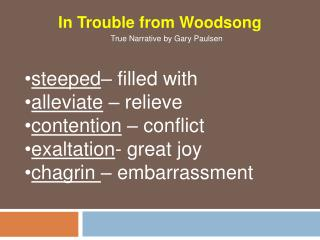 steeped – filled with alleviate  – relieve contention  – conflict exaltation - great joy