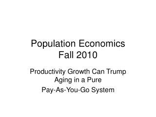 Population Economics Fall 2010