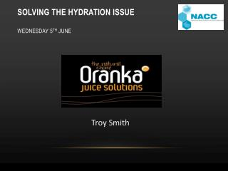 Solving The Hydration Issue Wednesday 5 th  June