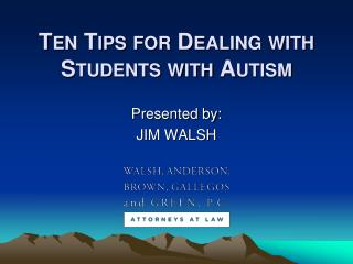 Ten Tips for Dealing with Students with Autism