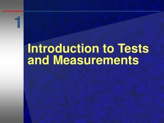 Introduction to Tests and Measurements