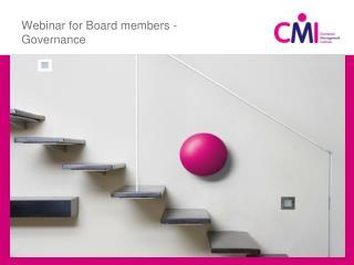 Webinar for Board members -  Governance
